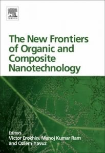 The New Frontiers of Organic and Composite Nanotechnology free download
