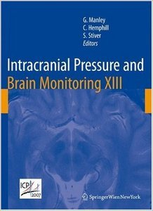 Intracranial Pressure and Brain Monitoring XIII: Mechanisms and Treatment by Geoffrey Manley free download