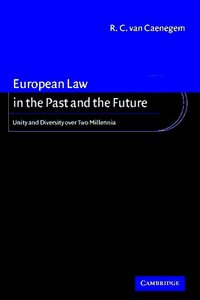 European Law in the Past and the Future: Unity and Diversity over Two Millennia free download
