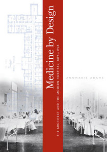Medicine by Design: The Architect and the Modern Hospital, 1893-1943 free download