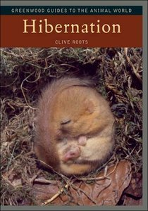 Hibernation ?Greenwood Guides to the Animal World free download