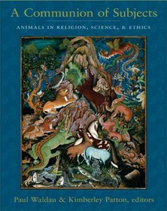 A Communion of Subjects: Animals in Religion, Science, and Ethics free download