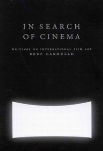 Bert Cardullo, In Search of Cinema: Writings on International Film Art free download