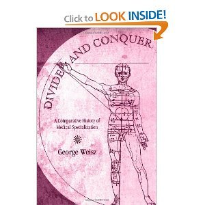 Divide and Conquer: A Comparative History of Medical Specialization free download