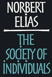 Norbert Elias, Michael Schroter - The Society of Individuals free download