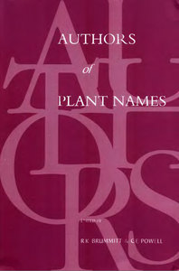 R K Brummitt, C E Powell - Authors of Plant Names free download