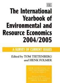 The International Yearbook of Environmental and Resource Economics 2004/2005: A Survey of Current Issues free download