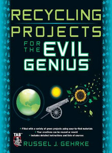 Recycling Projects for the Evil Genius free download