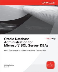 Oracle Database Administration for Microsoft SQL Server DBAs, by Malcher free download