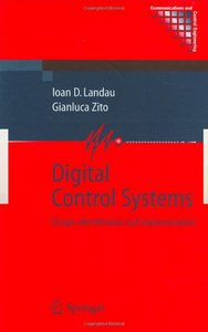 Digital Control Systems: Design, Identification and Implementation free download