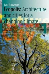 Ecopolis: Architecture and Cities for a Changing Climate free download