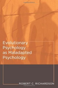 Evolutionary Psychology as Maladapted Psychology (Life and Mind: Philosophical Issues in Biology and Psychology) free download