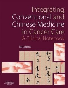 Integrating Conventional and Chinese Medicine in Cancer Care: A Clinical Guide free download