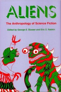 Aliens: The Anthropology of Science Fiction free download