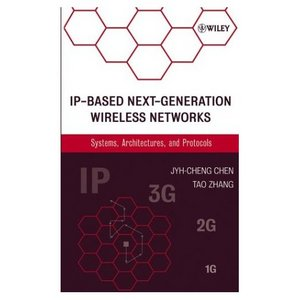 IP-Based Next-Generation Wireless Networks: Systems, Architectures, and Protocols free download