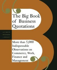 The Big Book of Business Quotations: More than 5000 Indispensable Observations on the World of Commerce, free download