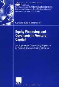 Equity Financing and Covenants in Venture Capital: An Agmented Contracting Approach to Optimal German Contract Design free download