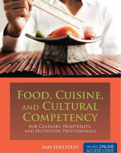 Food, Cuisine, and Cultural Competency for Culinary, Hospitality, and Nutrition Professionals free download