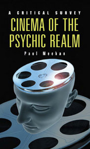 Cinema of the Psychic Realm: A Critical Survey free download