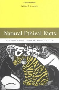 Natural Ethical Facts: Evolution, Connectionism, and Moral Cognition free download