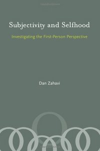 Subjectivity and Selfhood: Investigating the First-Person Perspective free download