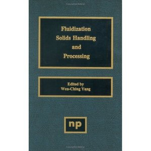 Fluidization, Solids Handling, and Processing: Industrial Applications free download