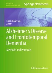 Alzheimer's Disease and Frontotemporal Dementia: Methods and Protocols (Methods in Molecular Biology) free download