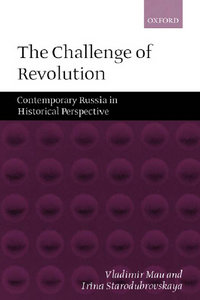 Vladimir Mau, Irina Starodubrovskaya - The Challenge of Revolution: Contemporary Russia in Historical Perspective free download