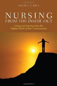 Nursing from the Inside-Out: Living and Nursing from the Highest Point of Your Consciousness free download