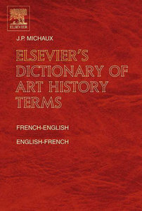 Elsevier's Dictionary of Art History Terms: French/English-English/French free download