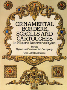 Ornamental Borders, Scrolls ang Cartouches in Historic Decorative Styles free download