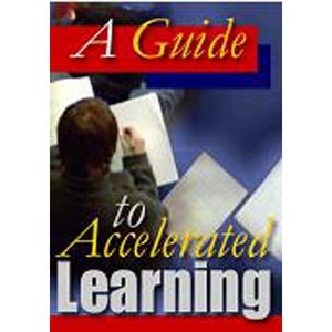 A Guide To Accelerated Learning free download