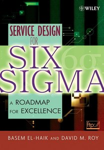 Service Design for Six Sigma: A Roadmap for Excellence free download