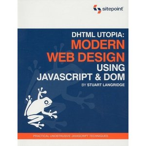 DHTML Utopia Modern Web Design Using javascript DOM free download