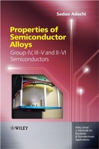 Properties of Semiconductor Alloys: Group-IV, III-V and II-VI Semiconductors free download