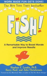 Fish!: A Remarkable Way to Boost Morale and Improve Results free download