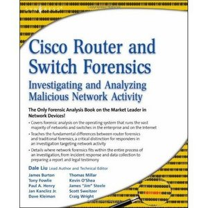 Cisco Router and Switch Forensics: Investigating and Analyzing Malicious Network Activity free download