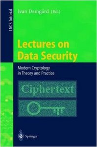 Lectures on Data Security: Modern Cryptology in Theory and Practice free download