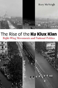 The Rise of the Ku Klux Klan: Right-Wing Movements and National Politics (Social Movements, Protest and Contention) free download