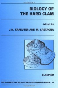 Biology of the Hard Clam (Developments in Aquaculture and Fisheries Science) free download
