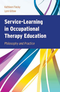 Service-Learning in Occupational Therapy Education: Philosophy Practice free download