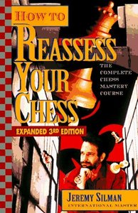 How to Reassess Your Chess: The Complete Chess-Mastery Course, Expanded 3rd Edition free download