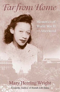 Mary Herring Wright - Far from Home: Memories of World War II and Afterward free download