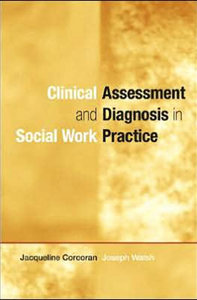 Jacqueline Corcoran, Joseph Walsh - Clinical Assessment and Diagnosis in Social Work Practice free download