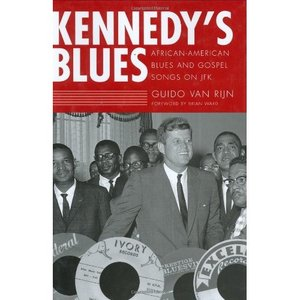 Kennedy's Blues: African-American Blues and Gospel Songs on JFK free download