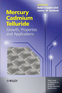 Mercury Cadmium Telluride: Growth, Properties and Applications free download