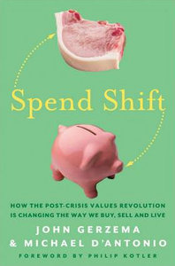 Spend Shift: How the Post-Crisis Values Revolution Is Changing the Way We Buy, Sell, and Live free download