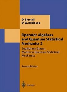 Operator Algebras and Quantum Statistical Mechanics, Vol. 2: Equilibrium States. Models in Quantum Statistical Mechanics free download