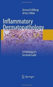 Inflammatory Dermatopathology: A Pathologist's Survival Guide free download