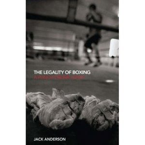 The Legality of Boxing: A Punch Drunk Love? free download